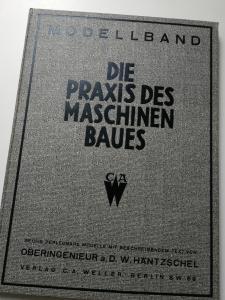 Die Praxis des Maschinenbaus Modelband von OI.Häntzschel