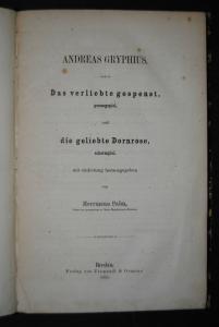 Gryphius – Das verliebte Gespenst – Die geliebte Dornrose - 1855