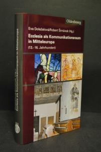 Dolezalova und Simunek - Ecclesia als Kommunikatiopnsraum in Mitteleuropa - 2011