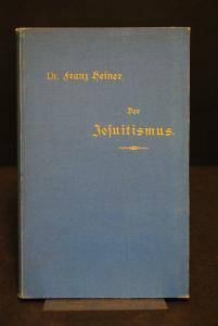 Heiner – Der Jesuitismus in seinem Wesen u. seiner Gefährlichkeit - 1902