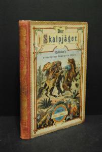 Bade u. Otto - Der Skalpjäger - Robinson's Erlebnisse - Spamer - 1875