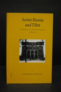 Andreyev - Soviet Russia and Tibet - Leiden und Boston 2003