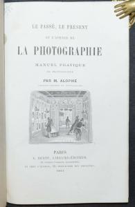 ALOPHE  LE PASSÉ, LE PRÉSENT ET L'AVENIR DE LA PHOTOGRAPHIE EINZIGE AUSGABE 1861