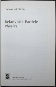 Physik - physics - Pilkuhn - Relativistic particle physics