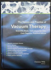 THE THEORY AND PRACTICE OF VACUUM THERAPY - WIDMUNG VON CHRISTIAN WILLY - 2006