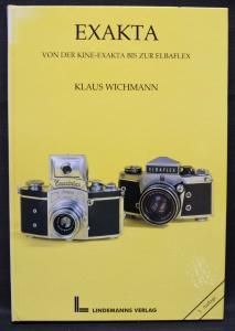 Klaus Wichmann - Exakta. Von der Kine-Exakta bis zur Elbaflex -1995 - Fotokamera