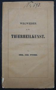 Wegweiser in die Thierheilkunst - C. J. Fuchs - Veterinärmedizin - Tiermedizin