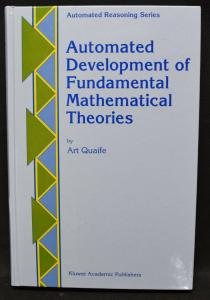 AUTOMATED DEVELOPMENT OF FUNDAMENTAL MATHEMATICAL THEORIES - FIRST EDITION