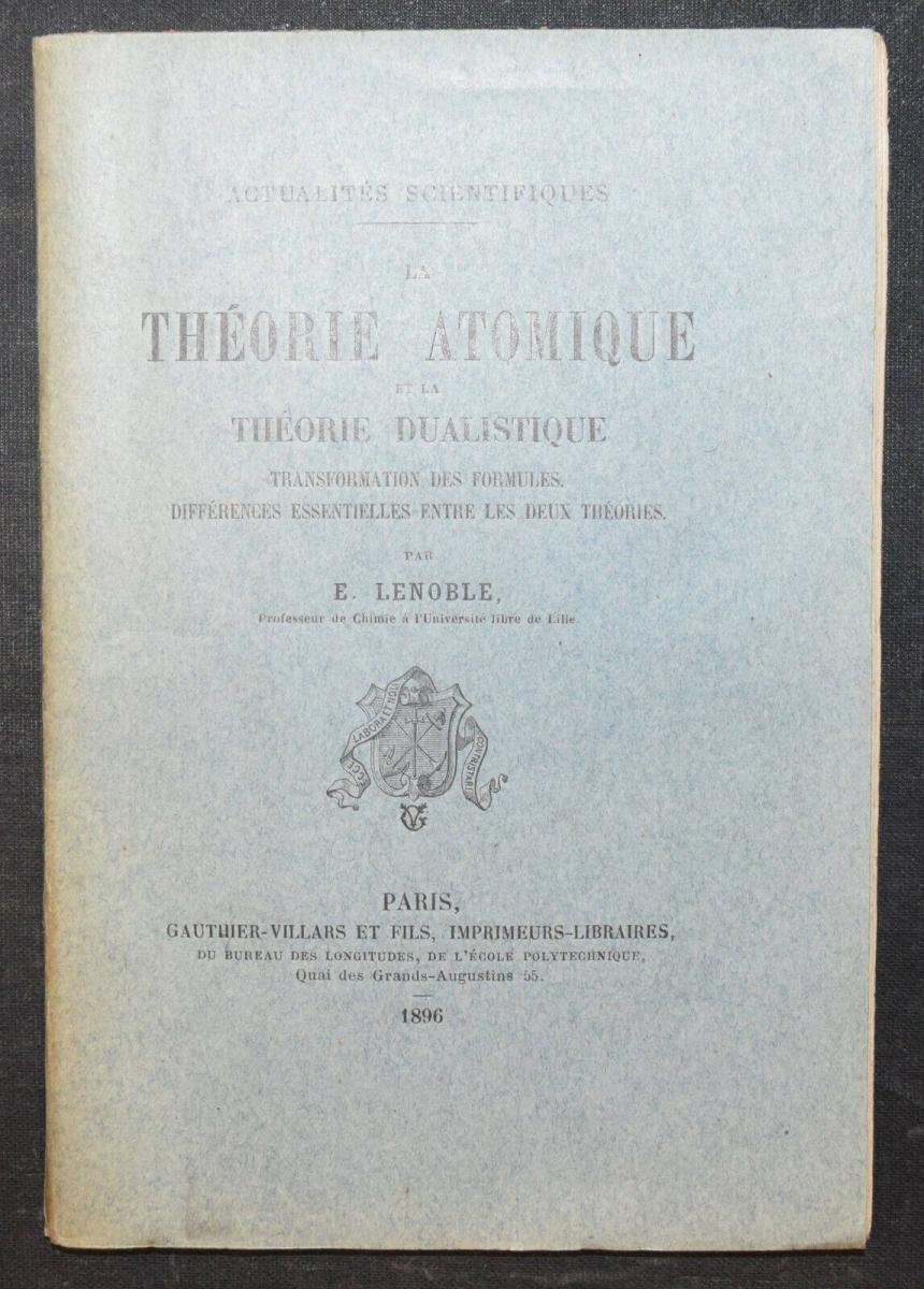 EMILE LENOBLE - LA THEORIE ATOMIQUE - 1896 - ATOMPHYSIK -  KERNPHYSIK 0