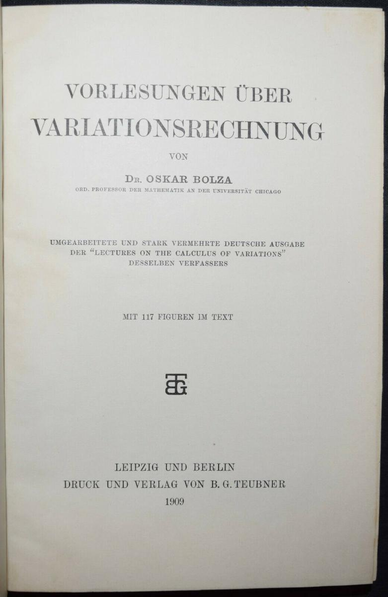 BOLZA, VORLESUNGEN ÜBER VARIATIONSRECHNUNG MATHEMATIK - 1909 - SELTENE ERSTE EA 0