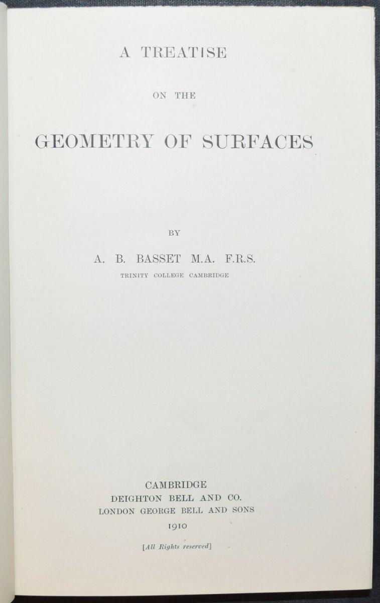 A TREATISE ON THE GEOMETRY OF SURFACES - BASSET - ERSTAUSGABE 1910 - GEOMETRIE 0