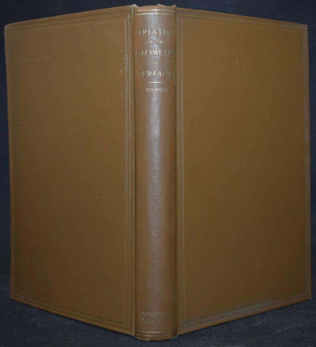 A TREATISE ON THE GEOMETRY OF SURFACES - BASSET - ERSTAUSGABE 1910 - GEOMETRIE 1