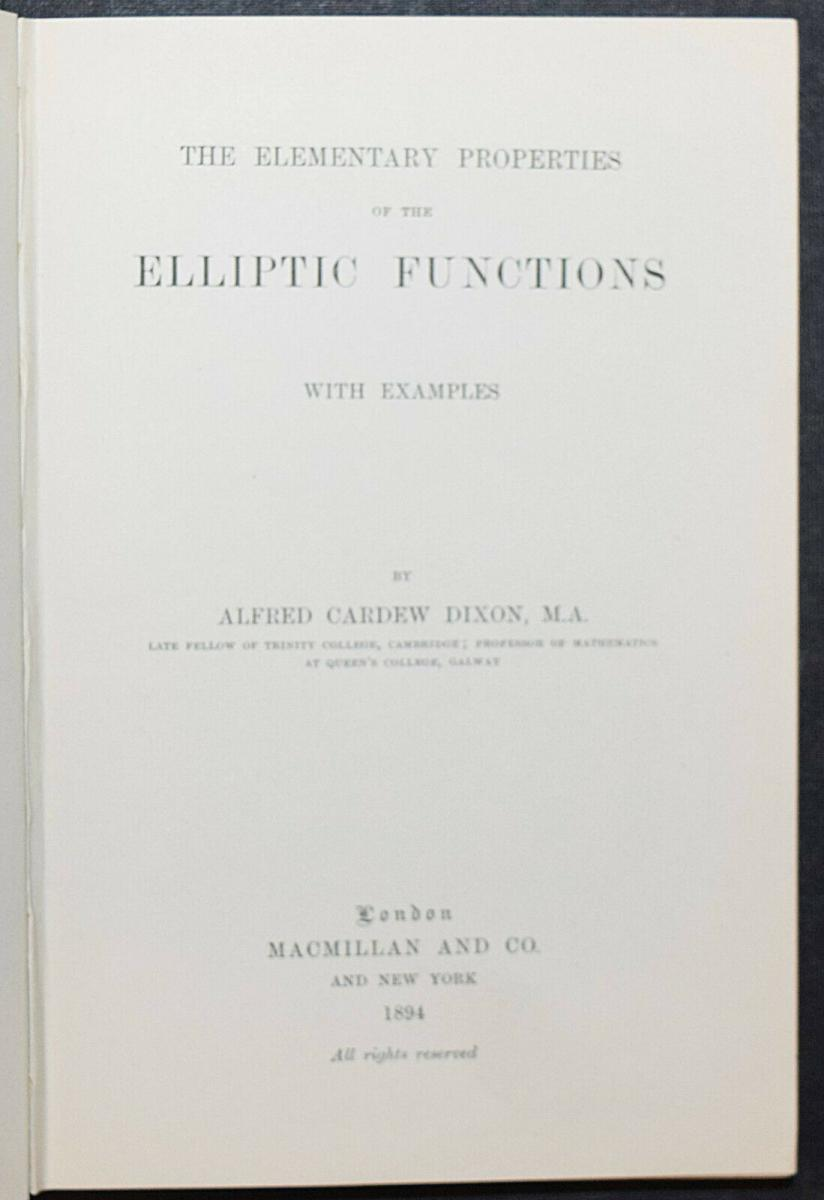 THE ELEMENTARY PROPERTIES OF THE ELLIPTIC FUNCTIONS - ALFRED DIXON - 1894 0