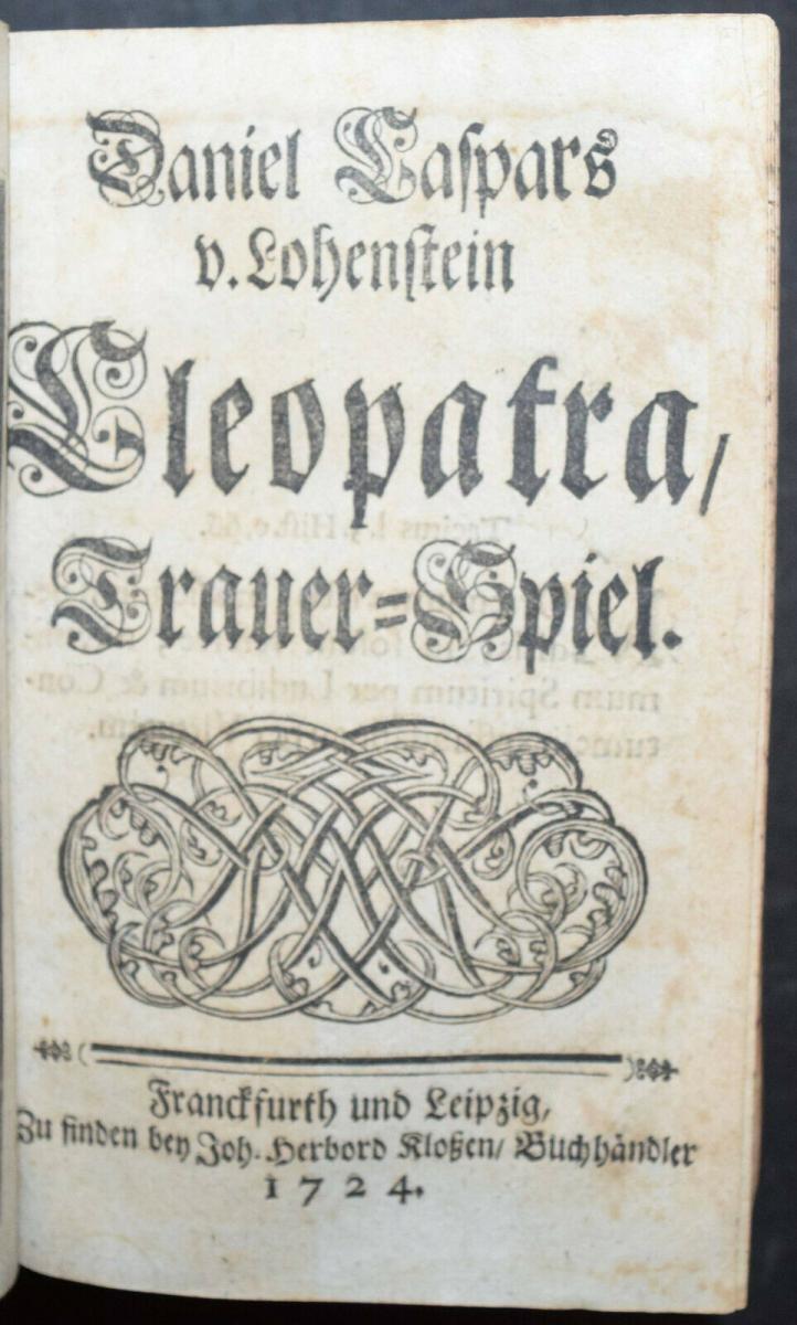 CLEOPATRA - DANIEL LOHENSTEIN - SAMMELBAND 1679 - 1724 - THEATERSTÜCKE - DRAMEN 5
