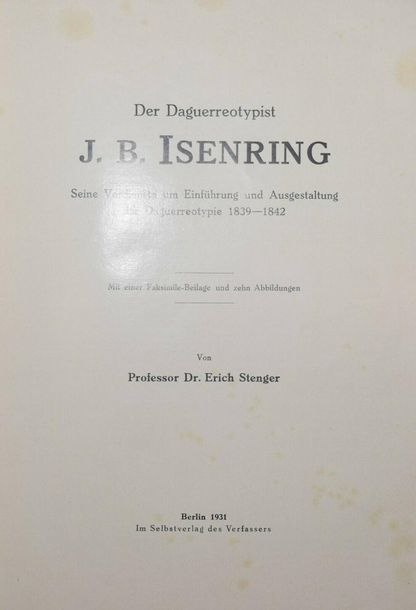 ISENRING – STENGER, DER DAGUERREOTYPIST J. B. ISENRING - 1931 DAGUERREOTYPIE 0