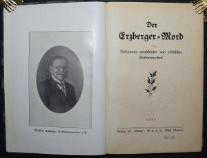 DER ERZBERGER-MORD - 1921 - ATTENTAT - BADENIA - STRAFRECHT