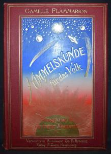 ASTRONOMIE - CAMILLE FLAMMARION - HIMMELS-KUNDE FÜR DAS VOLK - 1908