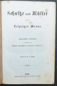 KARIKATUREN - HUMOR - SCHULTZE UND MÜLLER AUF DER LEIPZIGER MESSE - 1856