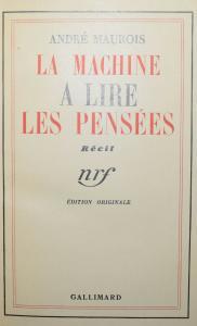 MAUROIS, LA MACHINE À LIRE LES PENSÉES. - EINES VON 825 EXEMPLAREN