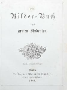 GAEDCKE, DAS BILDER-BUCH EINES ARMEN STUDENTEN - 1868 STUDENTICA