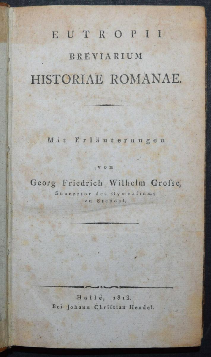 EUTROPIUS - EUTROPII BREVIARIUM HISTORIAE ROMANAE - ERSTAUSGABE 1813 - ANTIKE 1