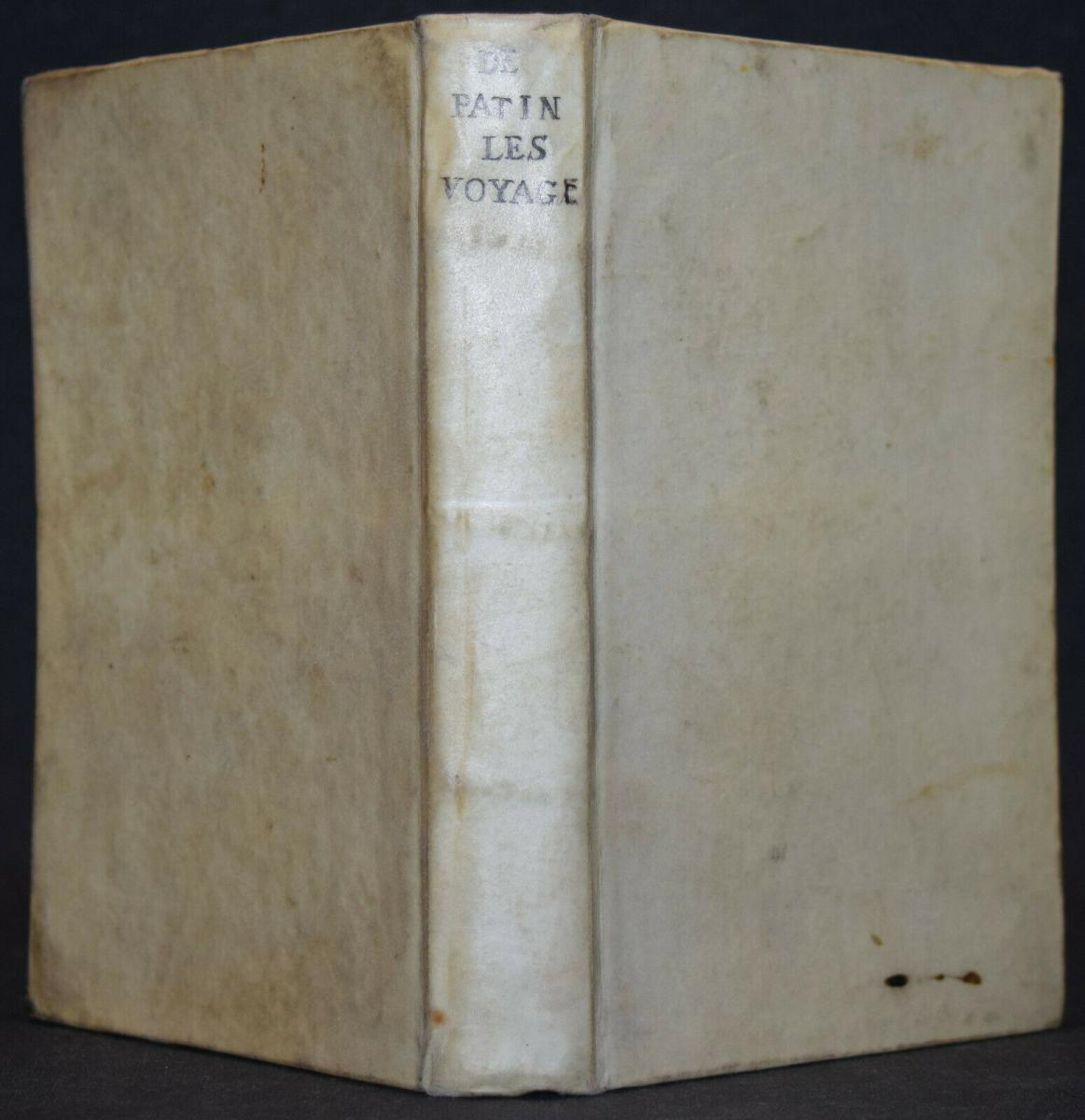CHARLES PATIN - RELATIONS HISTORIQUES ET CURIEUSES WADE VOYAGES - 1695 - REISE 1