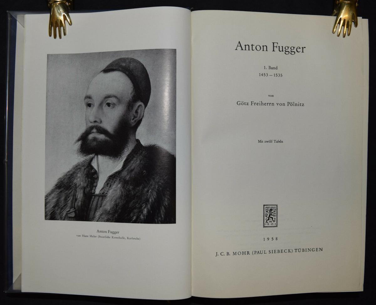 Anton Fugger - Die letzten Jahre - Handelsgeschichte - Biographie - G.Pölnitz 1
