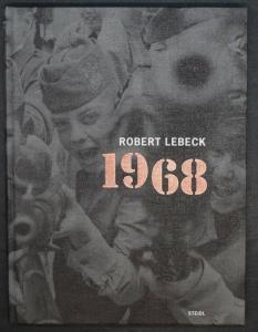 ROBERT LEBECK 1968 - BEIL - KRAUS - 2018 - PHOTOJOURNALISMUS