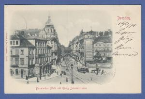 AK Dresden Pirnaischer Platz mit König Johannstrasse, gelaufen 1898