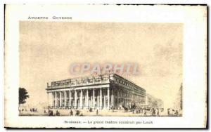 Ansichtskarte AK Ancienne Guyenne Bordeaux Le Grand Theatre Construit Par Louit