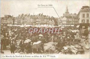 Moderne Karte La Cave en 1900 Un Marche du Nord de la France au debut de XXeme Siecle