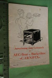 Tolle alte Gebrauchsanweisung - AEG Brat- u. Backröhre Carnifix  30er Jahre ?