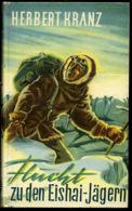 Kranz, Herbert : Flucht Zu Den Eishai - Jägern (1957)
