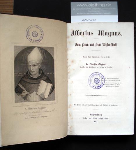 Sighart, Joachim: Albertus Magnus. Sein Leben und seine Wissenschaft.
