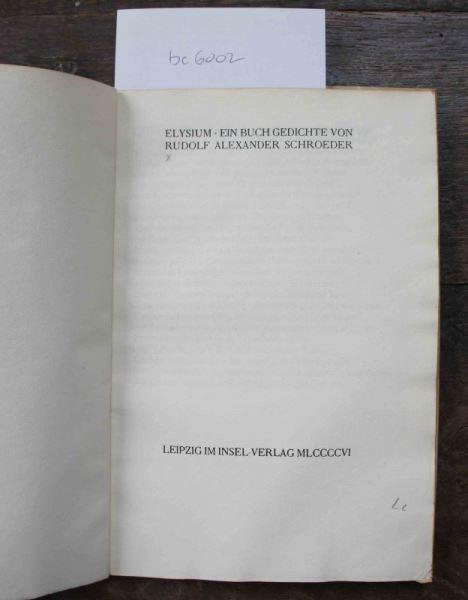 SCHRÖDER, Rudolf Alexander: Elysium. Ein Buch Gedichte. Gestaltung von Alfred Walter Heymel