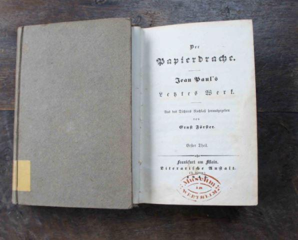 Jean Paul (d.i. Richter, Friedrich): Der Papierdrache. Jean Paul's letztes Werk. Aus des Dichters Nachlass herausgegeben von Ernst Förster