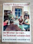 Schafft Bauernstuben. Im Winter lernen - Im Sommer anwenden. 3. Deutscher Bauerntag.