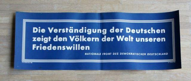 Die Verständigung der Deutschen zeigt den Völkern der Welt unseren Friedenswillen. Nationale Front des demokratischen Deutschland.