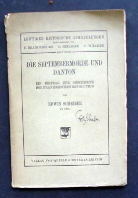 Scheiber, Edwin: Die Septembermorde und Danton. Ein Beitrag zur Geschichte der Französischen Revolution.