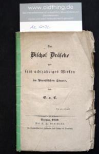 G.v.C.: Der Bischof Dräseke und sein achtjäriges Wirken im Preußischen Staate.