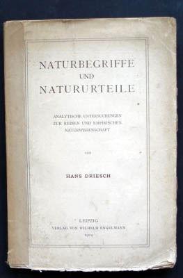 Driesch, Hans: Naturbegriffe und Natururteile. Analytische Untersuchungen zur reinen und empirischen Naturwissenschaft.