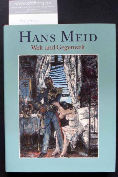 Bartmann, Dominik (Hrsg.): Hans Meid 1883-1957 Welt und Gegenwelt.