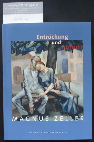 Bartmann, Dominik (Hrsg.): Magnus Zeller. Entrückung und Aufruhr.