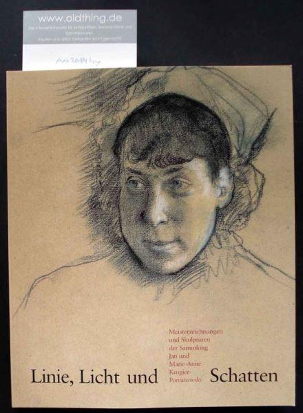 Dückers, Alexander (Hrsg.): Linie, Licht und Schatten. Meisterzeichnungen und Skulpturen der Sammlung Jan und Marie-Anne Krugier-Poniatowski.
