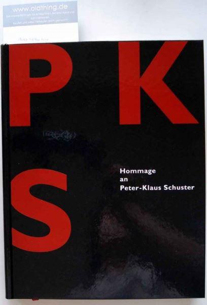 Schauerte Günther und Ebert Bernd (Hrsg.): PKS Hommage an Peter-Klaus Schuster.