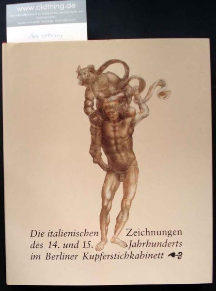 Schulze Altcappenberg, Hein-Th. (Hrsg.): Die italienischen Zeichnungen des 14. und 15.Jahrhunderts im Berliner Kupferstichkabinett. Kritischer Katalog.
