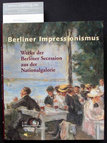 Wesenberg, Angelika (Hrsg.): Berliner Impressionismus. Werke der Berliner Secession aus der Nationalgalerie.