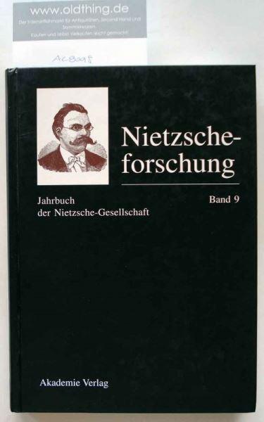 Gerhardt, Volker und Reschke, Renate (Hrsg.): Nietzscheforschung. Jahrbuch der Nietzsche-Gesellschaft. Band 9.