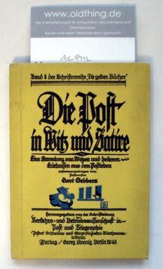 Gebbers, Curt: Die Post in Witz und Satire. Eine Sammlung von Witzen und heiteren Erlebnissen aus dem Postleben.