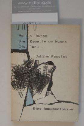 Bunge, Hans: Die Debatte um Hanns Eislers Johann Faustus. Eine Dokumentation.